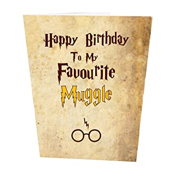 Happy Birthday To My Favourite Muggle Card