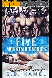 Five Mountain Daddies: A Reverse Harem Romance (Love Times Five Book 1)