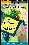 8 Notes to a Nobody (The Bird Face Series Book 1)