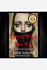 Pretty When You Cry: Revised and Expanded Edition Audible Audiobook