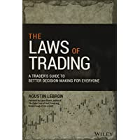 The Laws of Trading: A Trader′s Guide to Better Decision–Making for Everyone