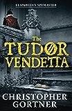 The Tudor Vendetta (Elizabeths Spymaster Book 3)