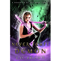 Never Tempt a Demon (A Daughter of Eve Book 3) (English Edition)