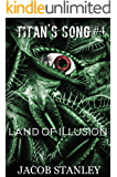 Land of Illusion (Titan's Song - Book 4)