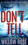 DON'T TELL (Jack Ryder Book 7) (English Edition)