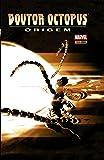 Doutor Octopus. Origem - Volume 1