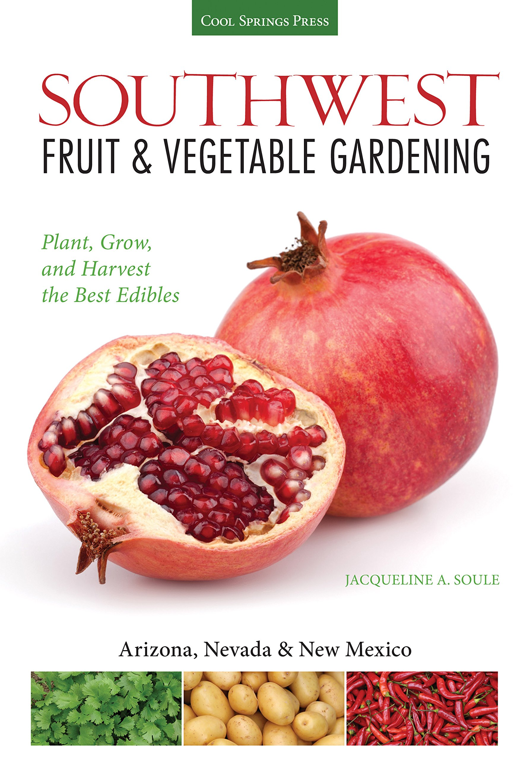 Southwest Fruit & Vegetable Gardening: Plant, Grow, and Harvest the Best Edibles - Arizona, Nevada & New Mexico (Fruit & Vegetable Gardening Guides)
