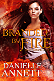Branded by Fire: A Paranormal Urban Fantasy Series (Blood & Magic Book 4)