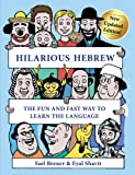 Hilarious Hebrew: The Fun and Fast Way to Learn the Language (English and Hebrew Edition)