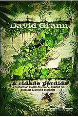 Z A Cidade Perdida - Lost City Of Z (Em Portugues do Brasil) Paperback