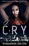I Won't Cry (Book 2) (Jaylen and Jessica)