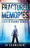 Fractured Memories: A Post Apocalyptic Survival Story (Jagged Scars Book 1)