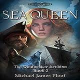 Sea Queen: The Windwalker Archive, Book 2