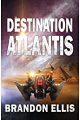 Destination Atlantis: Sci-Fi Fantasy Techno Thriller (Ascendant Saga Book 2) Kindle Edition