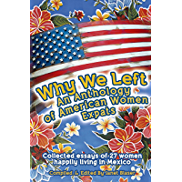 Why We Left: An Anthology of American Women Expats