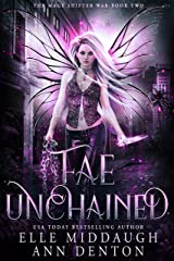 Fae Unchained (The Mage Shifter War Book 2) Kindle Edition