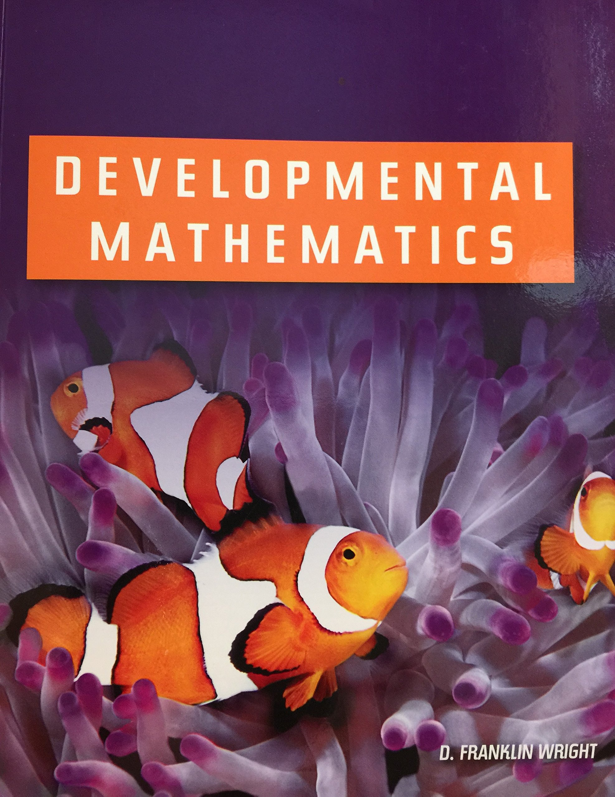 Developmental mathematics textbook author 9781932628838 amazon developmental mathematics textbook author 9781932628838 amazon books fandeluxe Image collections