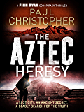 The Aztec Heresy (Finn Ryan Conspiracy Thrillers Book 4)