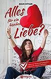 Alles für ein bisschen Liebe?: Schluss mit Warten und Schmachten! Liebessucht erkennen und heilen. (Julia Kathan) (German Edition)