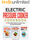 Electric Pressure Cooker Cookbook: 325 Delectable Recipes for Quick, Easy, and Nourishing Meals