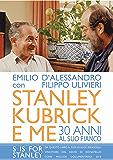 Stanley Kubrick e me: Trent'anni al suo fianco