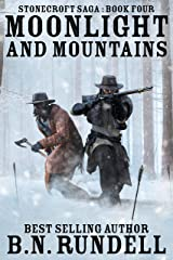 Moonlight and Mountains: A Historical Western Novel (Stonecroft Saga Book 4) Kindle Edition