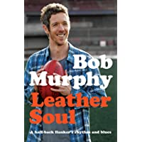 Leather Soul: A Half-back Flanker's Rhythm and Blues