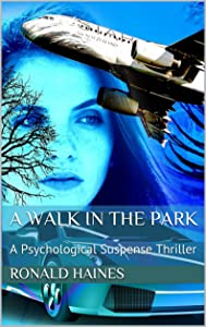 A Walk in the Park: A Psychological Suspense Thriller