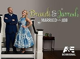 Brandi & Jarrod: Married to the Job Season 1