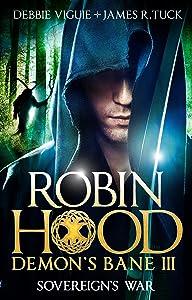 Sovereign's War: Robin Hood: Demon Bane 3 (Robin Hood: Demon's Bane Series)