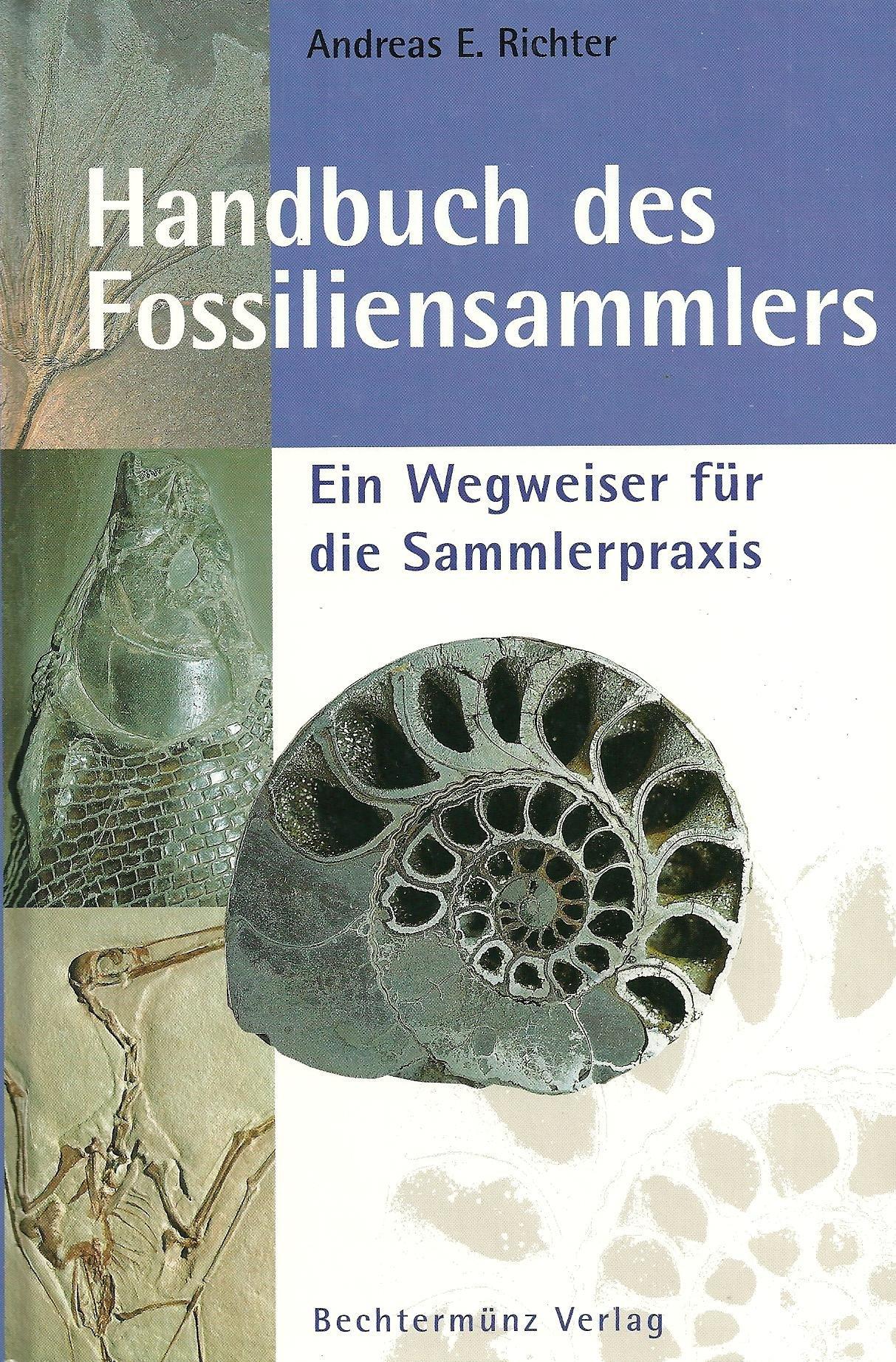 Handbuch des Fossiliensammlers. Ein Wegweiser für die Sammlerpraxis