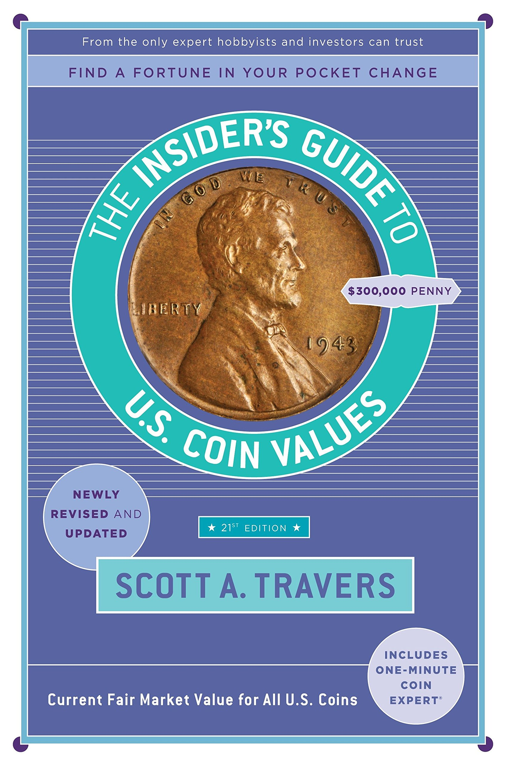 The Insider's Guide to U S  Coin Values, 21st Edition: Scott