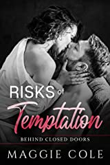 Risks of Temptation: A Former Military/International Rescue Heroes Saga (Behind Closed Doors Book 6) Kindle Edition