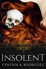Insolent: A Dark Retelling Kindle Edition