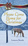 Please Come Home for Christmas: A Novella (Sleigh Bells Ring)