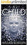 A Child Of Our Time (The Veil: Seen And Not Seen Book 2) (English Edition)