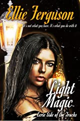 Light Magic (Eerie Side of the Tracks Book 2) Kindle Edition