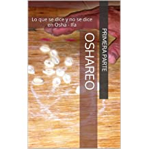 OSHAREO I: Lo que se dice y no se dice en Osha - Ifa (Spanish Edition) Aug 9, 2016