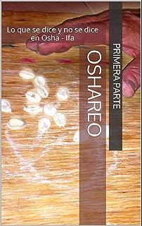 OSHAREO I: Lo que se dice y no se dice en Osha - Ifa (