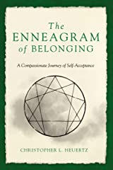 The Enneagram of Belonging: A Compassionate Journey of Self-Acceptance Kindle Edition