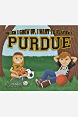 When I Grow Up, I Want to Play for Purdue Hardcover
