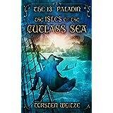 The Isles of the Cutlass Sea: The 13th Paladin (Volume V)