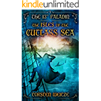 The Isles of the Cutlass Sea: The 13th Paladin (Volume V)