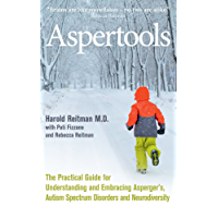 Aspertools: The Practical Guide for Understanding and Embracing Asperger's, Autism Spectrum Disorders and Neurodiversity