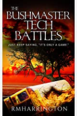 """The Bushmaster Tech Battles: Just Keep Saying, """"It's Only A Game"""" (Sci-Fi Mag Prelude Book 110001) Kindle Edition"""