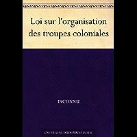 Loi sur l'organisation des troupes coloniales