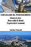Imparare il Portoghese: Modi di dire - Proverbi & Detti - Espressioni comuni