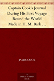 "Captain Cook's Journal During His First Voyage Round the World Made in H. M. Bark ""Endeavour"", 1768-71 (English Edition)"