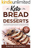 Keto Bread and Desserts: Low Carb Recipes for Delicious Keto Loaves, Pizza, Muffins, Cookies and Fat Bombs for Weight Loss and Healthy Living (2 Books in 1)