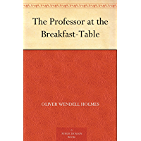 The Professor at the Breakfast-Table (English Edition)